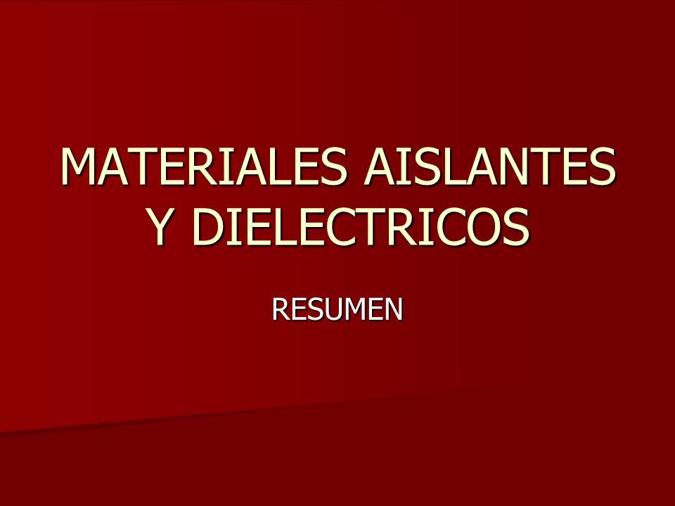 MATERIALES AISLANTES Y DIELECTRICOS