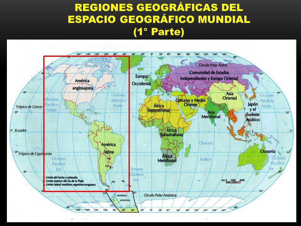 REGIONES GEOGRÁFICAS DEL ESPACIO GEOGRÁFICO MUNDIAL