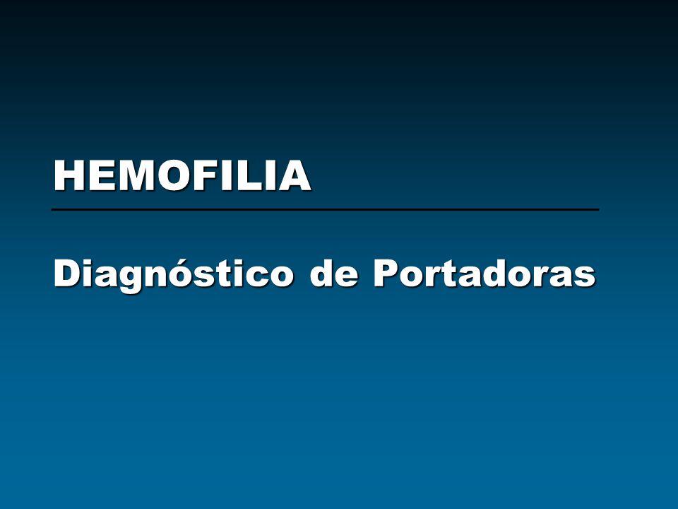 HEMOFILIA Diagnóstico de Portadoras