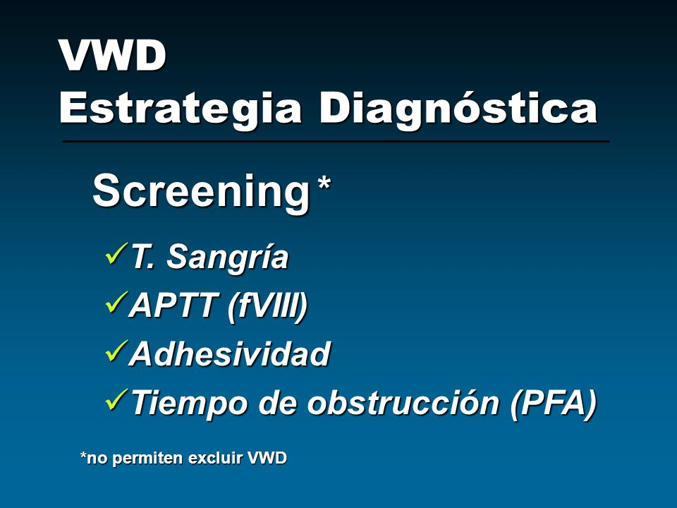 Screening VWD Estrategia Diagnóstica * T. Sangría APTT (fVIII)