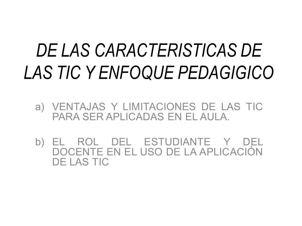 DE LAS CARACTERISTICAS DE LAS TIC Y ENFOQUE PEDAGIGICO