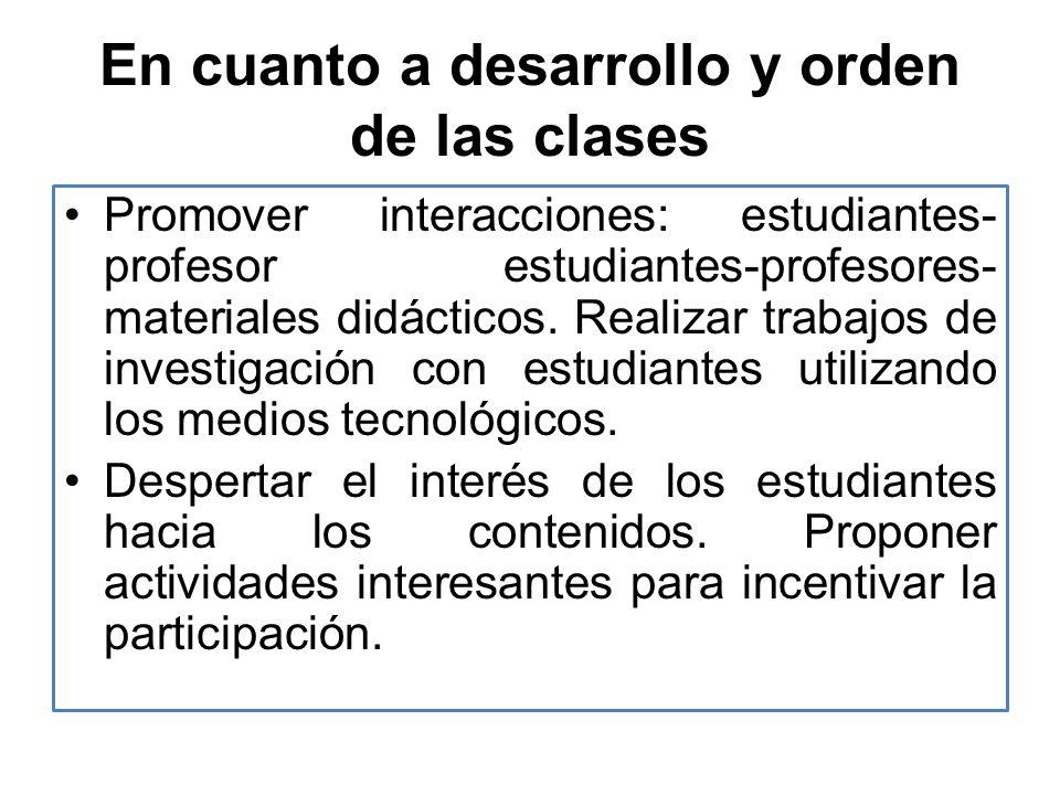 En cuanto a desarrollo y orden de las clases