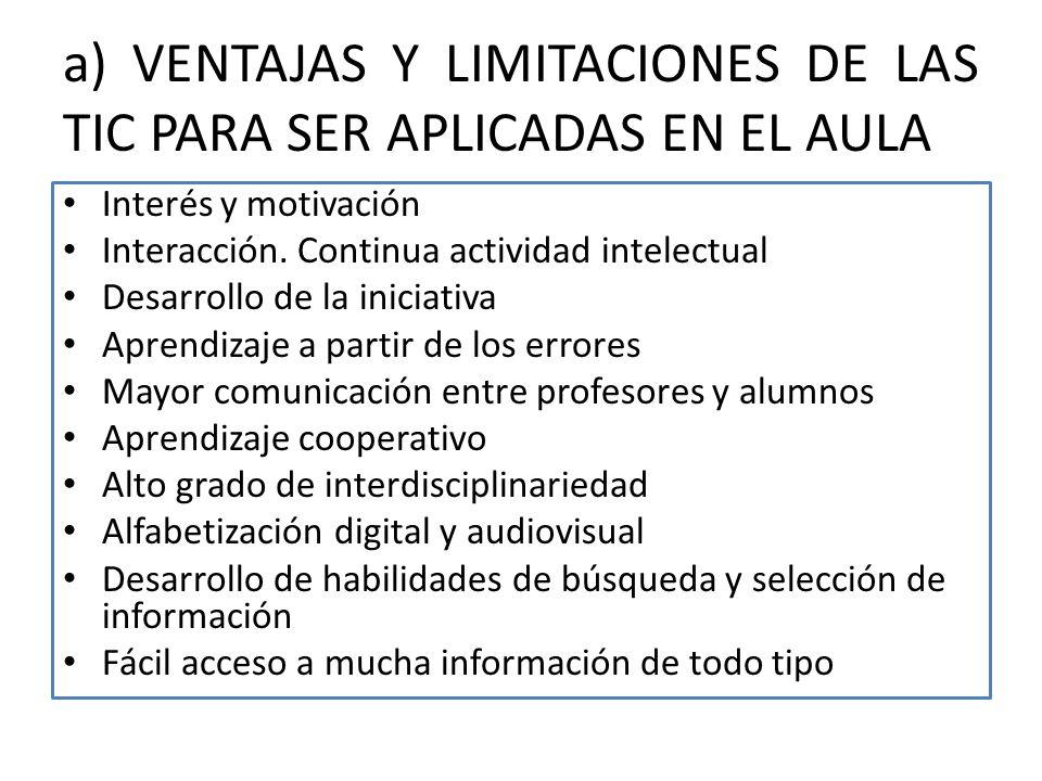 a) VENTAJAS Y LIMITACIONES DE LAS TIC PARA SER APLICADAS EN EL AULA