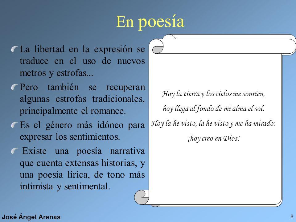 En poesía La libertad en la expresión se traduce en el uso de nuevos metros y estrofas...