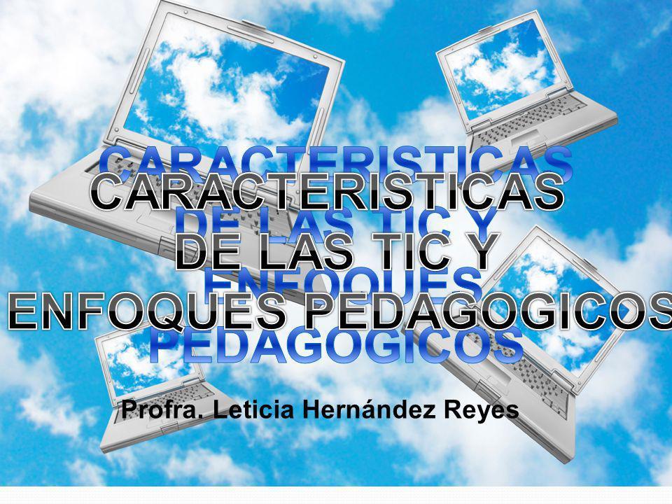 CARACTERISTICAS CARACTERISTICAS DE LAS TIC Y DE LAS TIC Y