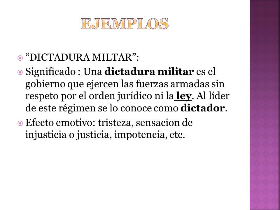 ejemplos DICTADURA MILTAR :