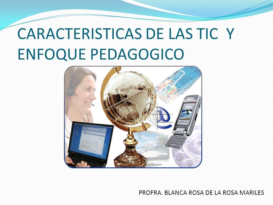 CARACTERISTICAS DE LAS TIC Y ENFOQUE PEDAGOGICO