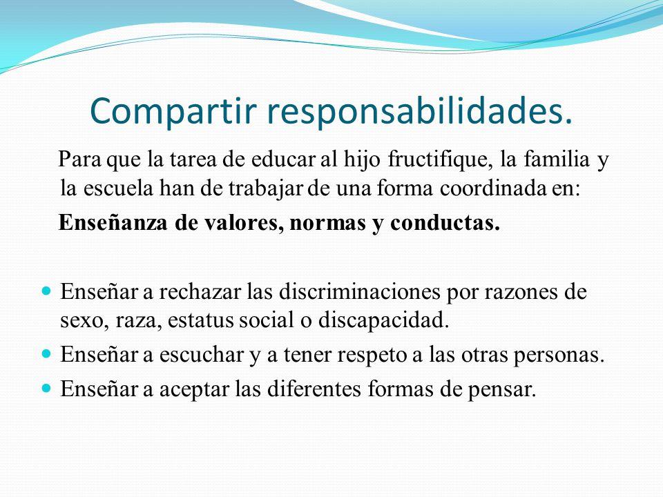 Compartir responsabilidades.