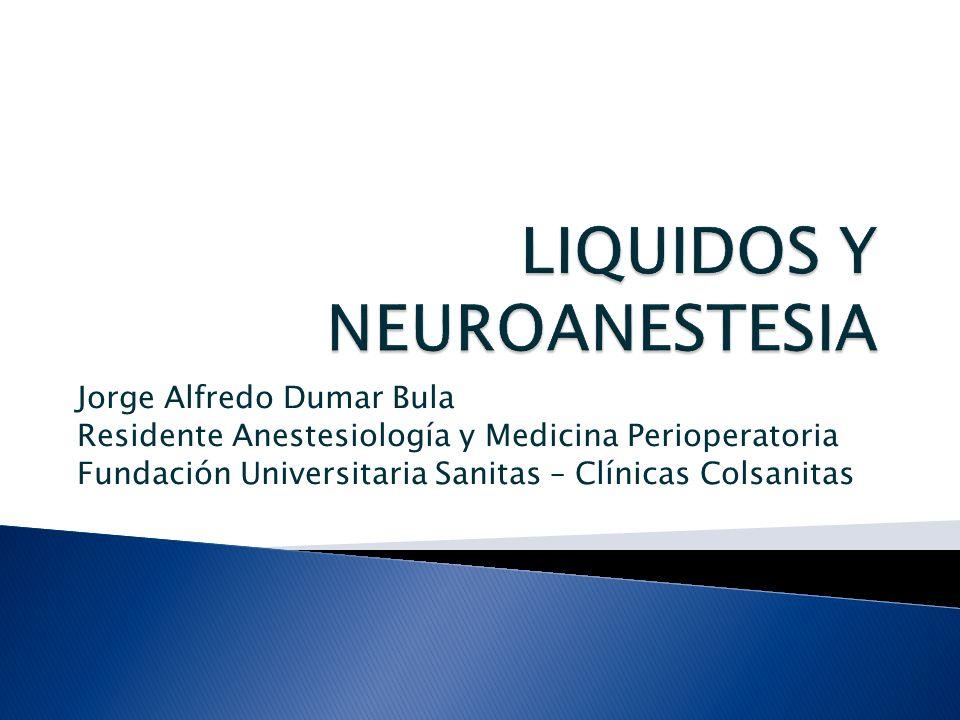 LIQUIDOS Y NEUROANESTESIA