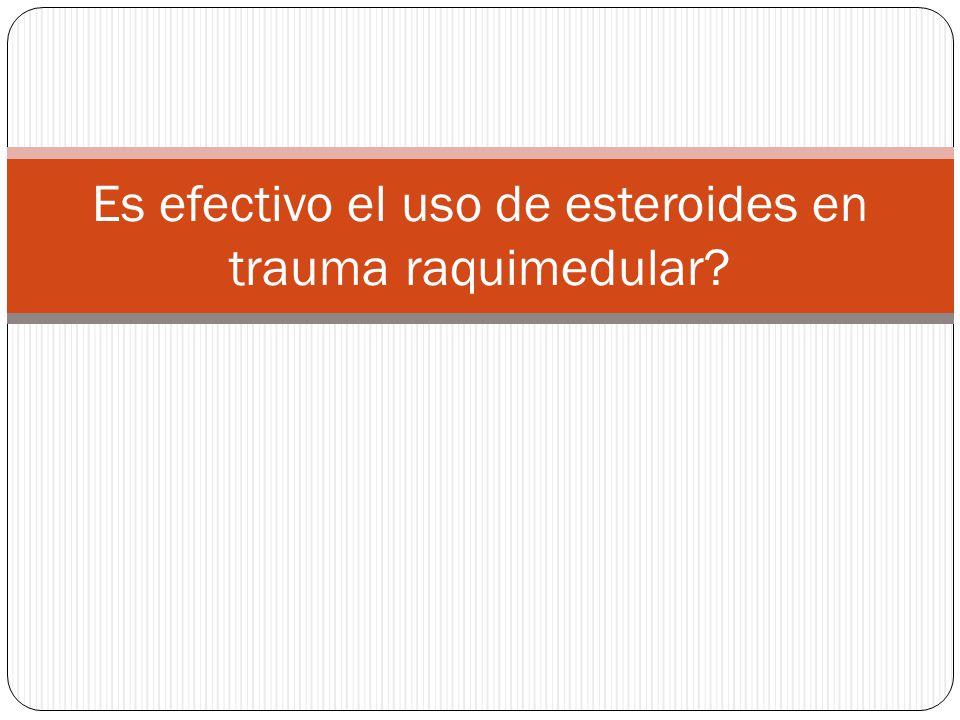 Es efectivo el uso de esteroides en trauma raquimedular