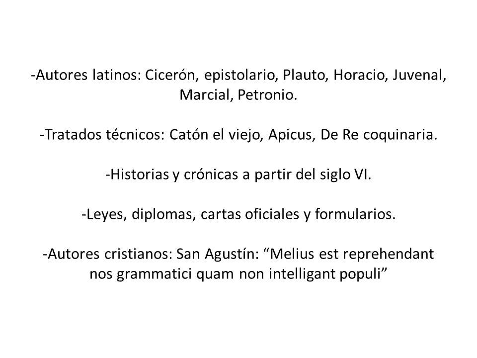 -Autores latinos: Cicerón, epistolario, Plauto, Horacio, Juvenal, Marcial, Petronio.