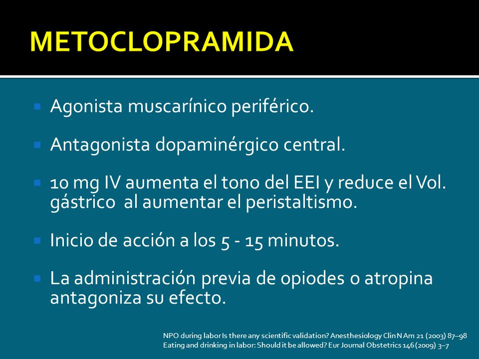 METOCLOPRAMIDA Agonista muscarínico periférico.