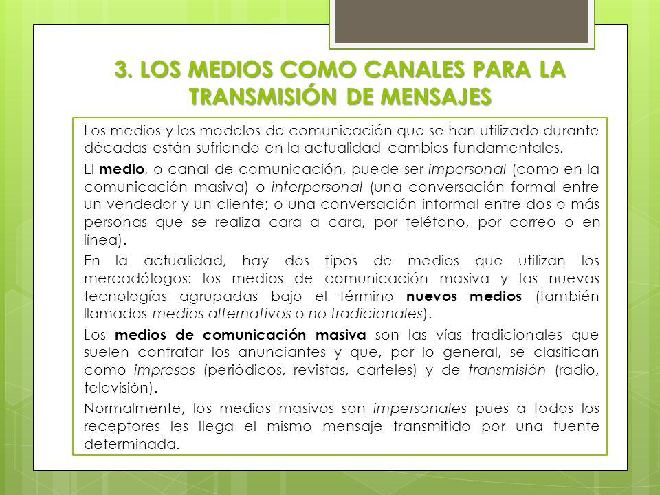 3. LOS MEDIOS COMO CANALES PARA LA TRANSMISIÓN DE MENSAJES