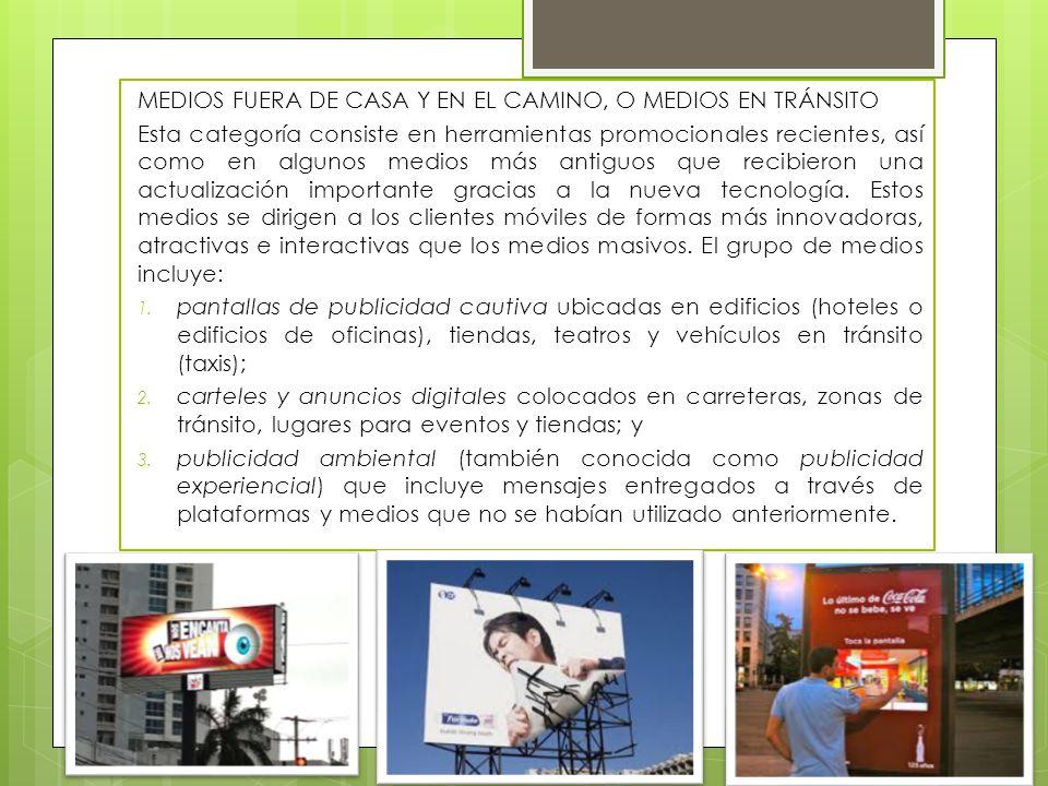 MEDIOS FUERA DE CASA Y EN EL CAMINO, O MEDIOS EN TRÁNSITO
