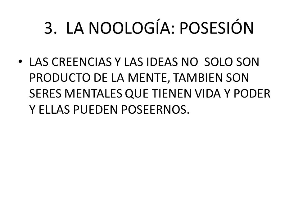 3. LA NOOLOGÍA: POSESIÓN