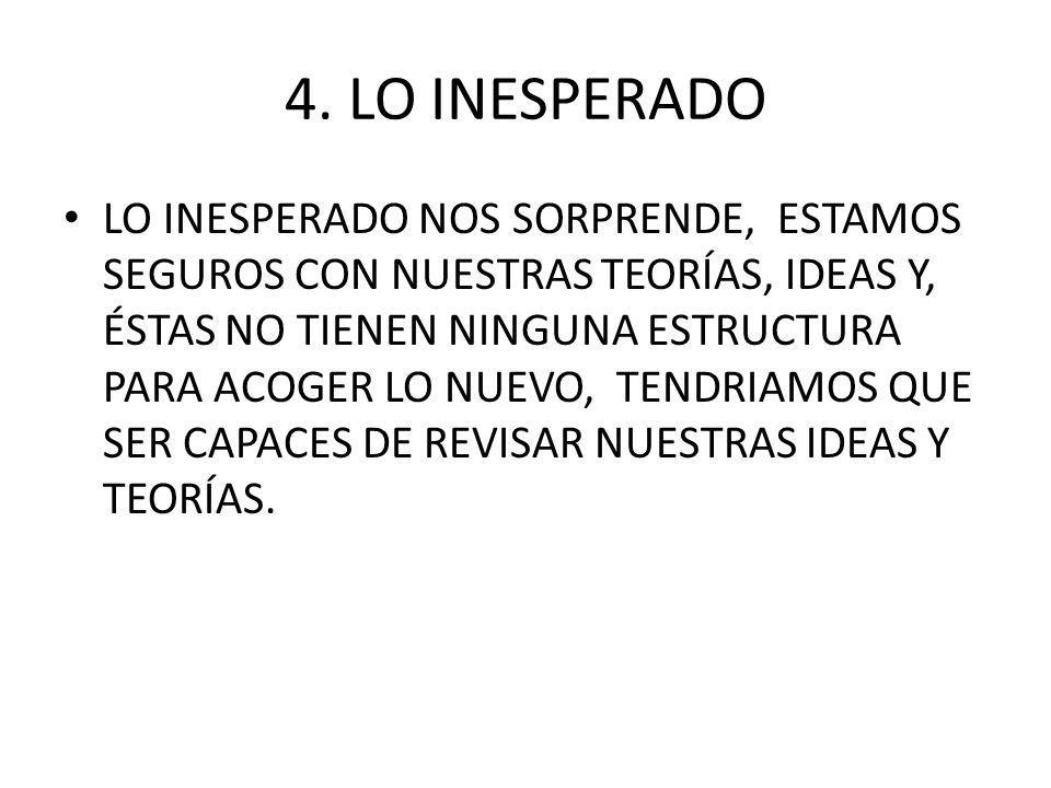 4. LO INESPERADO