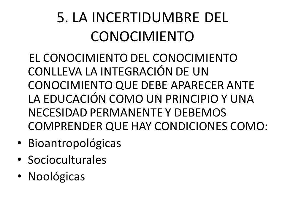 5. LA INCERTIDUMBRE DEL CONOCIMIENTO