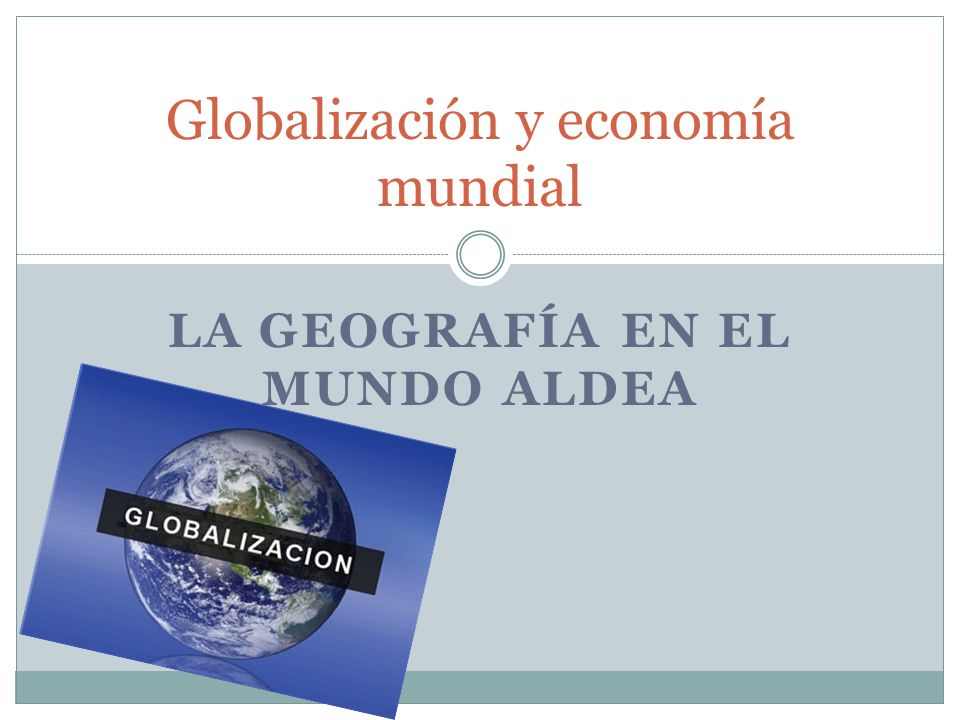 Globalización y economía mundial