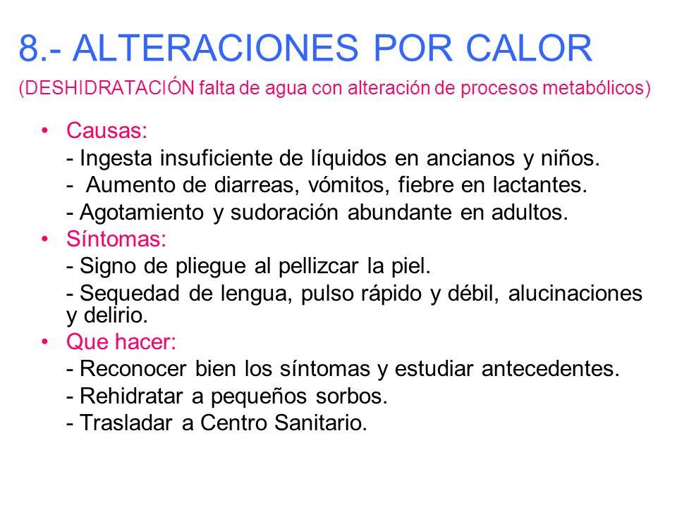 8.- ALTERACIONES POR CALOR (DESHIDRATACIÓN falta de agua con alteración de procesos metabólicos)