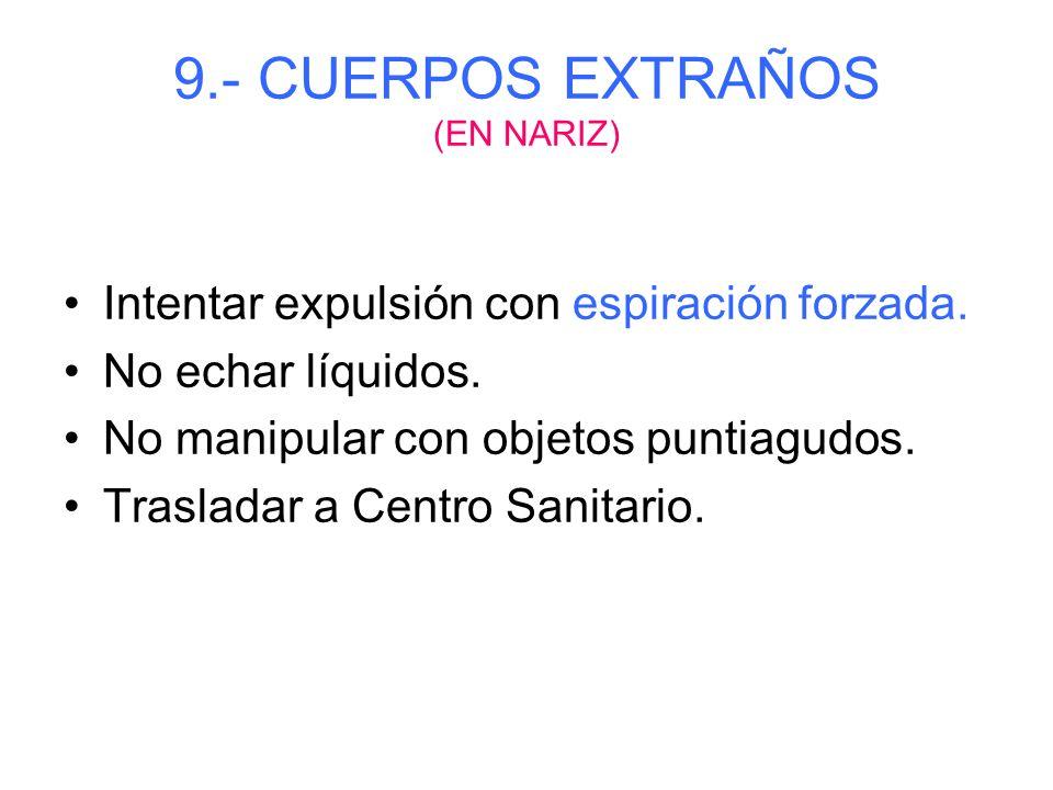 9.- CUERPOS EXTRAÑOS (EN NARIZ)