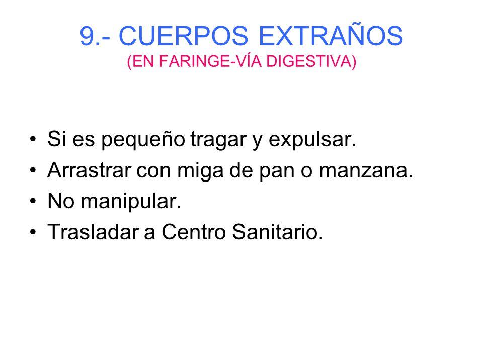 9.- CUERPOS EXTRAÑOS (EN FARINGE-VÍA DIGESTIVA)