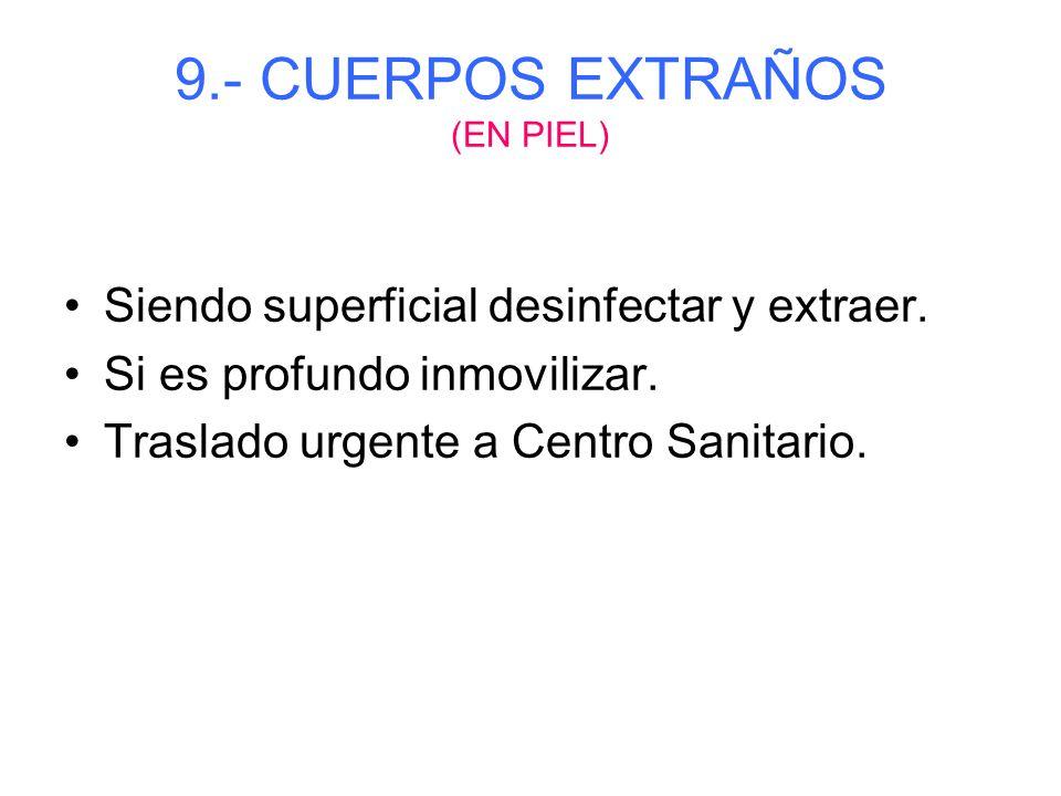 9.- CUERPOS EXTRAÑOS (EN PIEL)