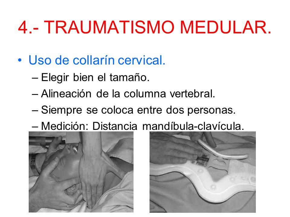 4.- TRAUMATISMO MEDULAR. Uso de collarín cervical.