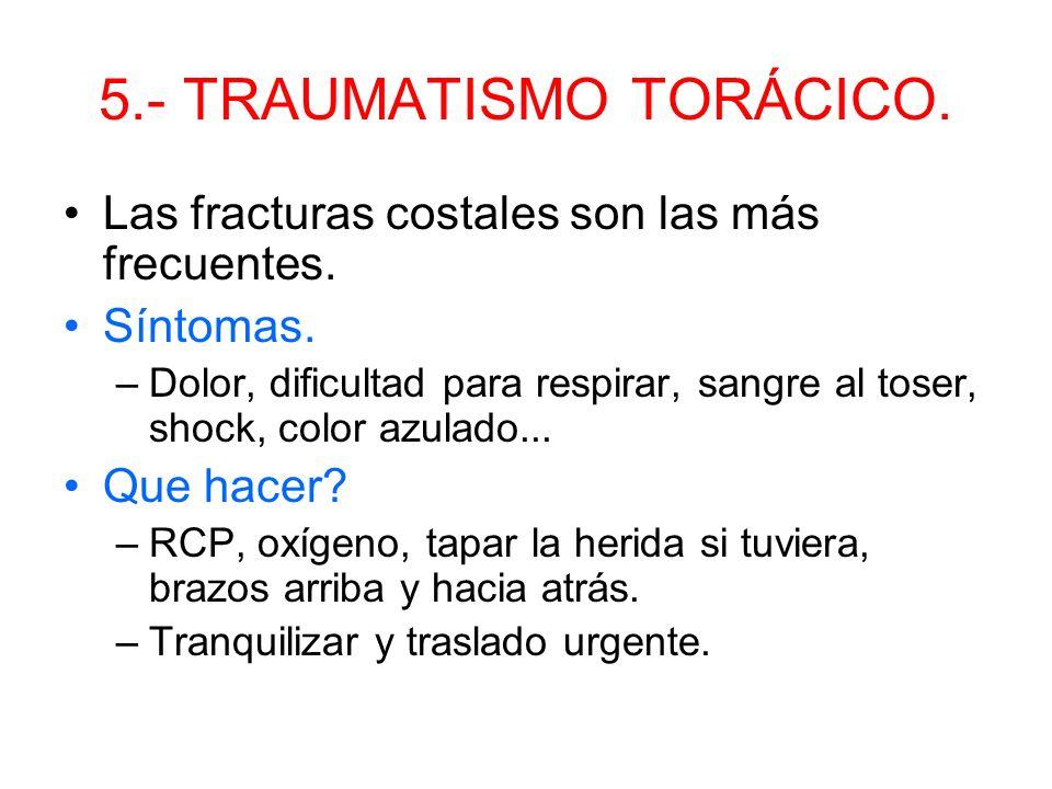 5.- TRAUMATISMO TORÁCICO.