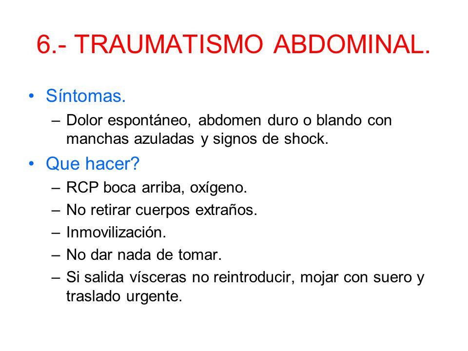 6.- TRAUMATISMO ABDOMINAL.