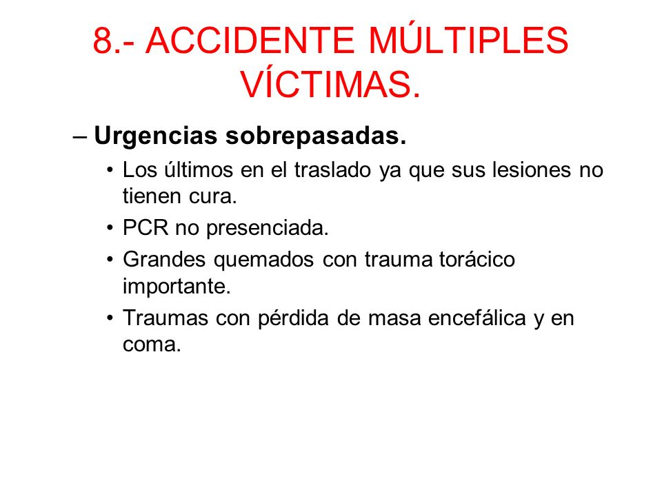 8.- ACCIDENTE MÚLTIPLES VÍCTIMAS.