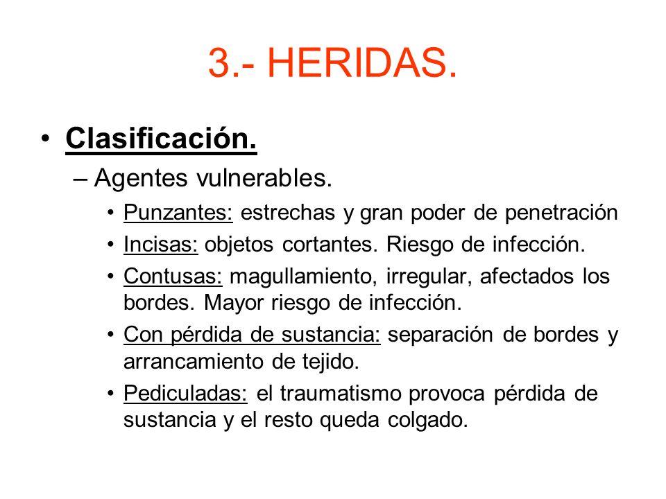 3.- HERIDAS. Clasificación. Agentes vulnerables.