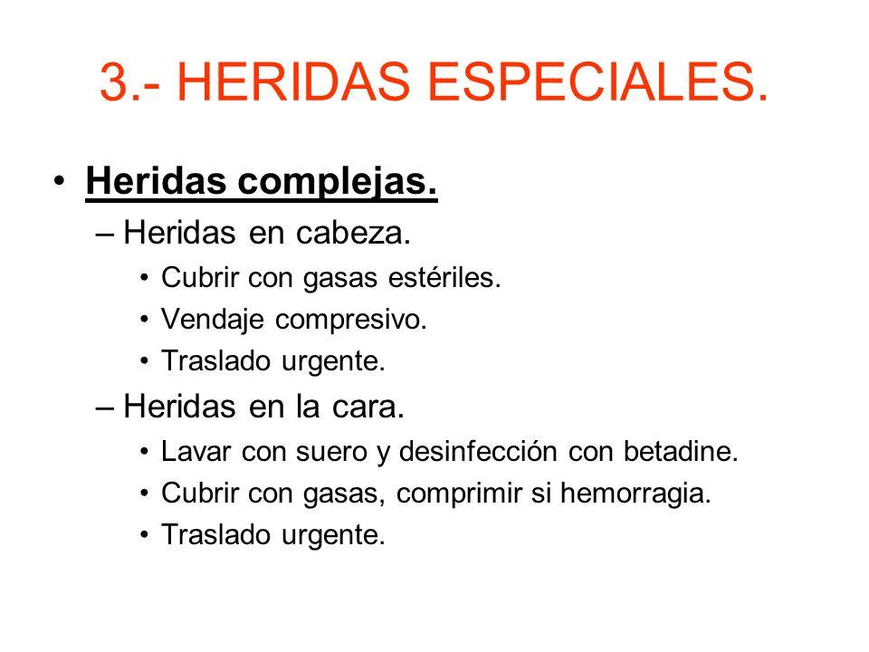 3.- HERIDAS ESPECIALES. Heridas complejas. Heridas en cabeza.