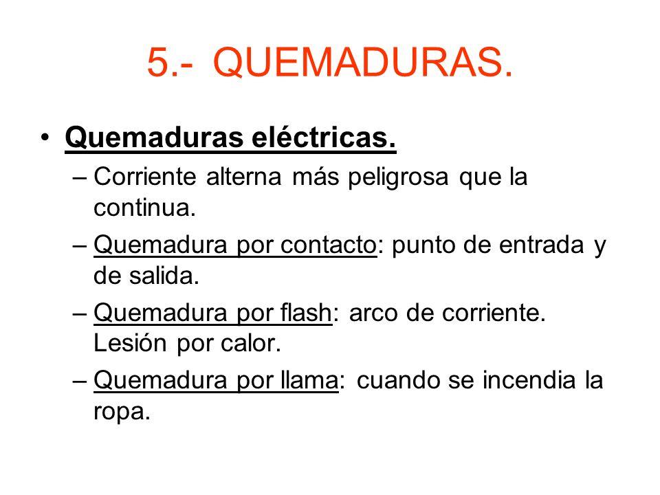 5.- QUEMADURAS. Quemaduras eléctricas.