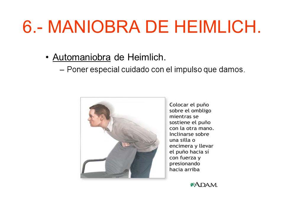 6.- MANIOBRA DE HEIMLICH. Automaniobra de Heimlich.