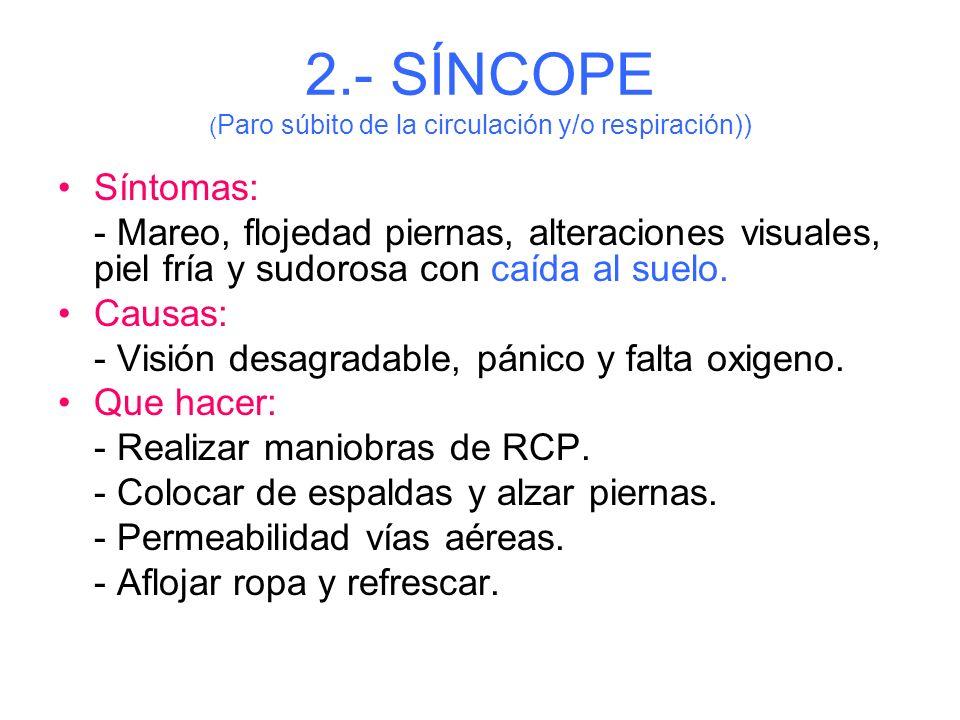 2.- SÍNCOPE (Paro súbito de la circulación y/o respiración))