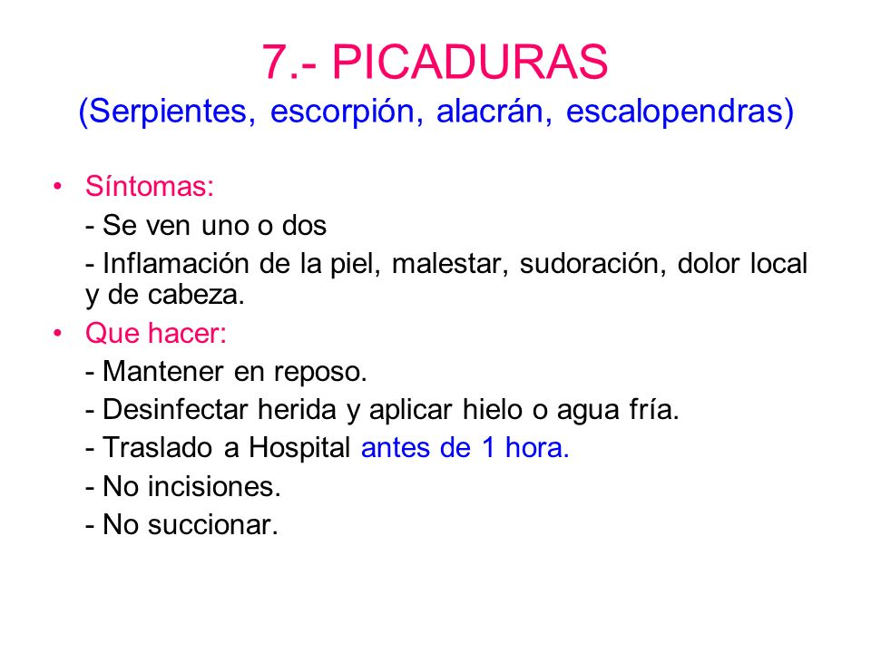 7.- PICADURAS (Serpientes, escorpión, alacrán, escalopendras)