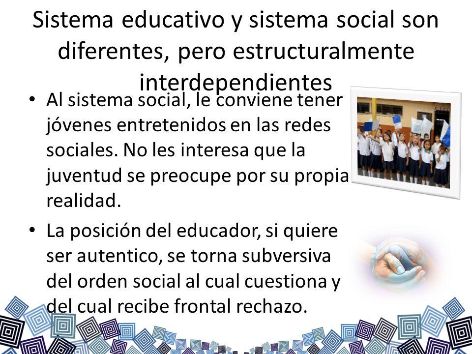 Sistema educativo y sistema social son diferentes, pero estructuralmente interdependientes