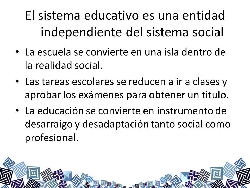 El sistema educativo es una entidad independiente del sistema social