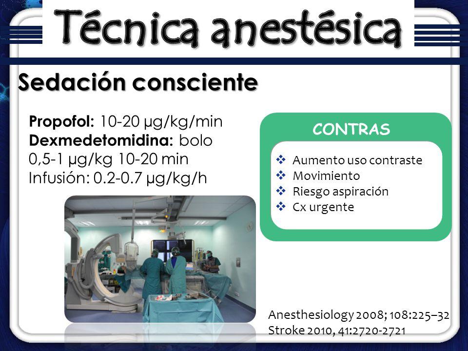 Técnica anestésica Sedación consciente PROS Propofol: 10-20 µg/kg/min
