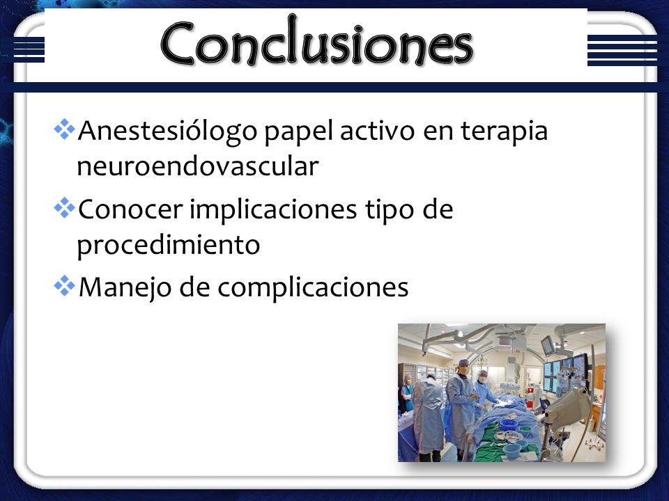 Conclusiones Anestesiólogo papel activo en terapia neuroendovascular