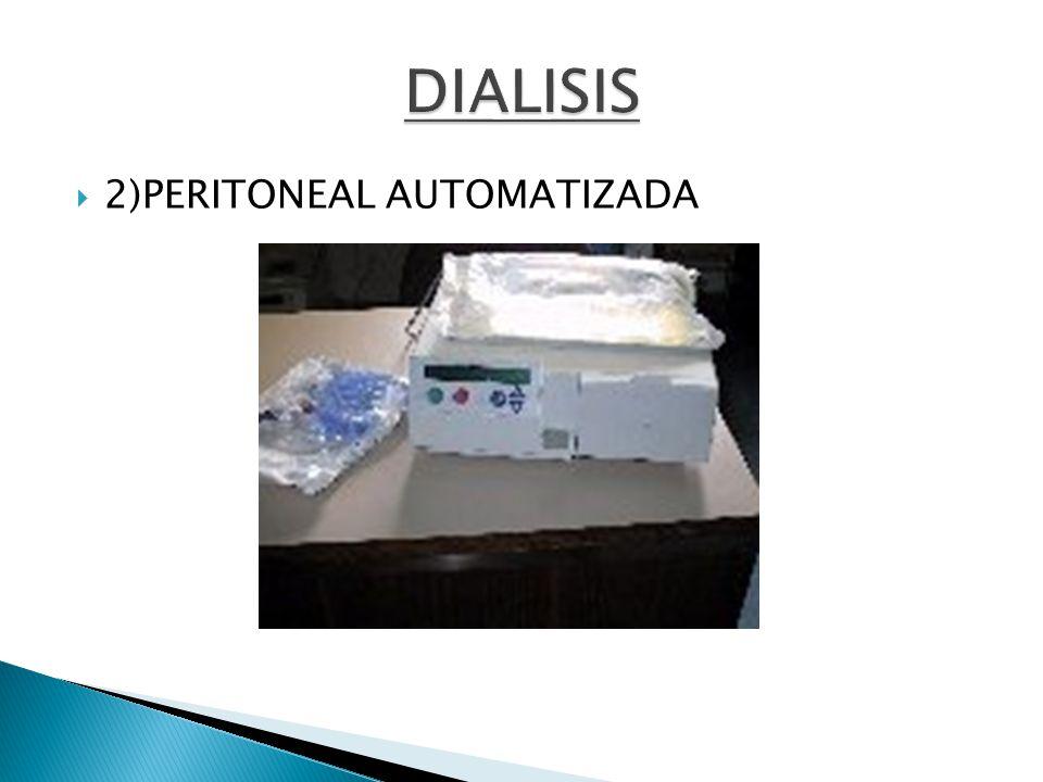 DIALISIS 2)PERITONEAL AUTOMATIZADA