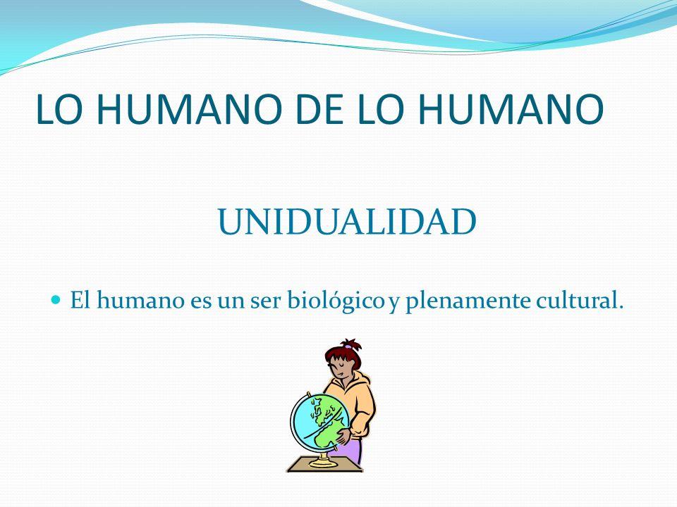 LO HUMANO DE LO HUMANO UNIDUALIDAD