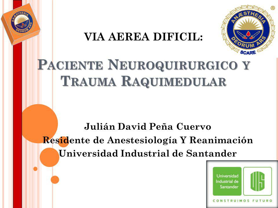 VIA AEREA DIFICIL: Paciente Neuroquirurgico y Trauma Raquimedular