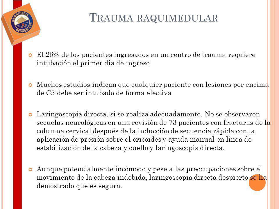Trauma raquimedular El 26% de los pacientes ingresados en un centro de trauma requiere intubación el primer día de ingreso.