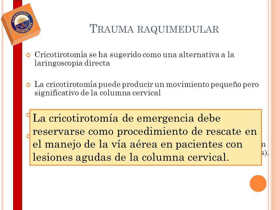 Trauma raquimedular Cricotirotomía se ha sugerido como una alternativa a la laringoscopia directa.