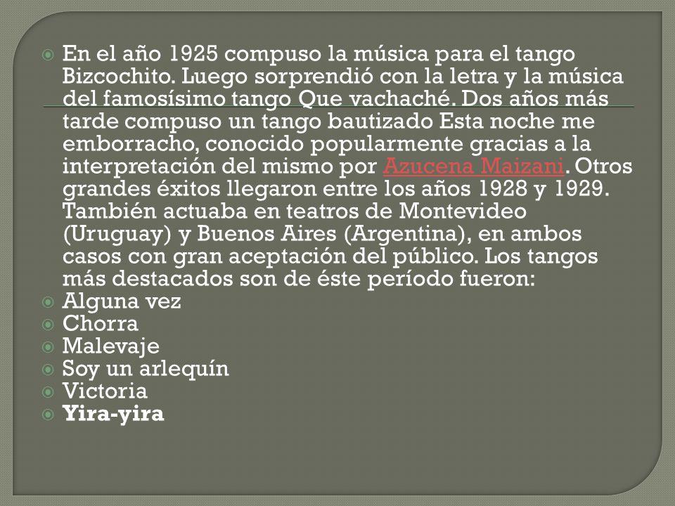 En el año 1925 compuso la música para el tango Bizcochito