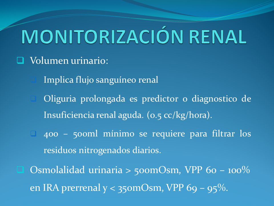 MONITORIZACIÓN RENAL Volumen urinario: