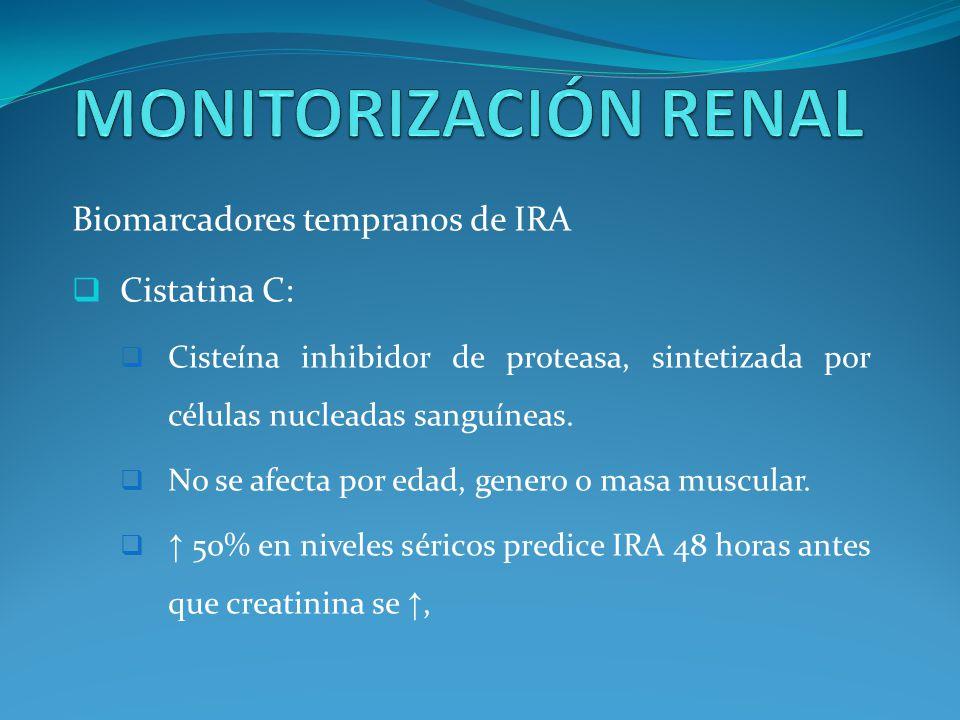 MONITORIZACIÓN RENAL Biomarcadores tempranos de IRA Cistatina C: