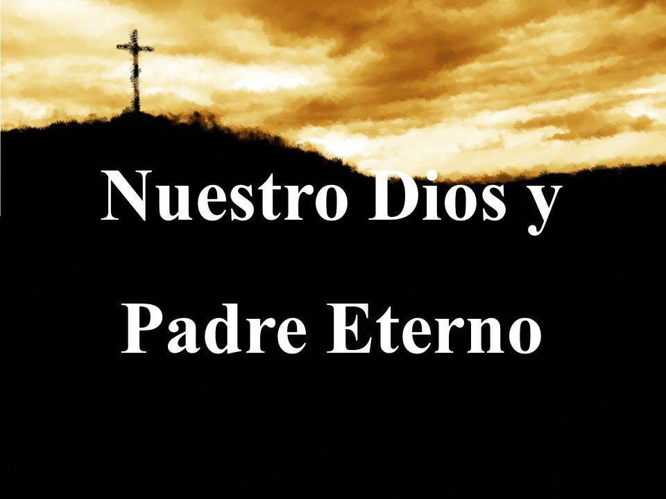 Nuestro Dios y Padre Eterno