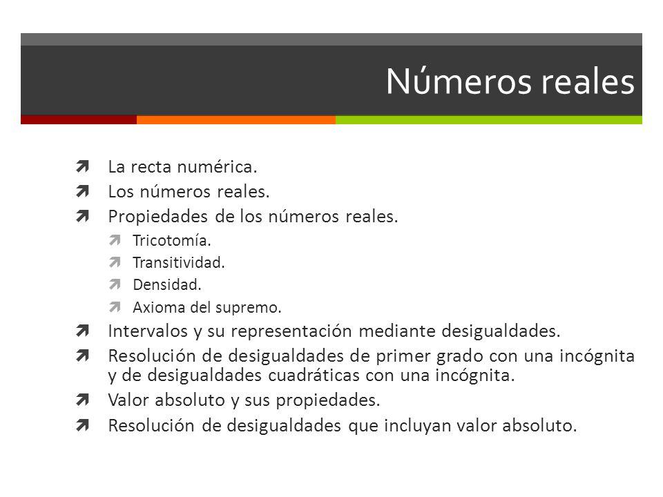 Números reales La recta numérica. Los números reales.